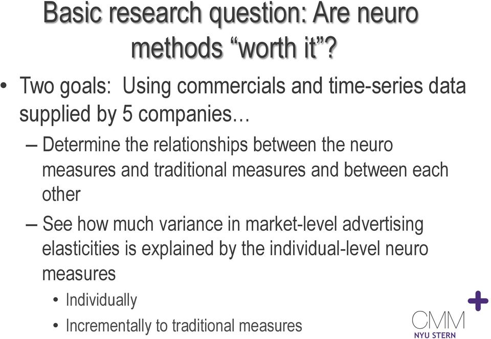relationships between the neuro measures and traditional measures and between each other See how