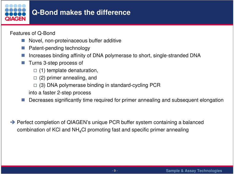 standard-cycling PCR into a faster 2-step process Decreases significantly time required for primer annealing and subsequent elongation Perfect
