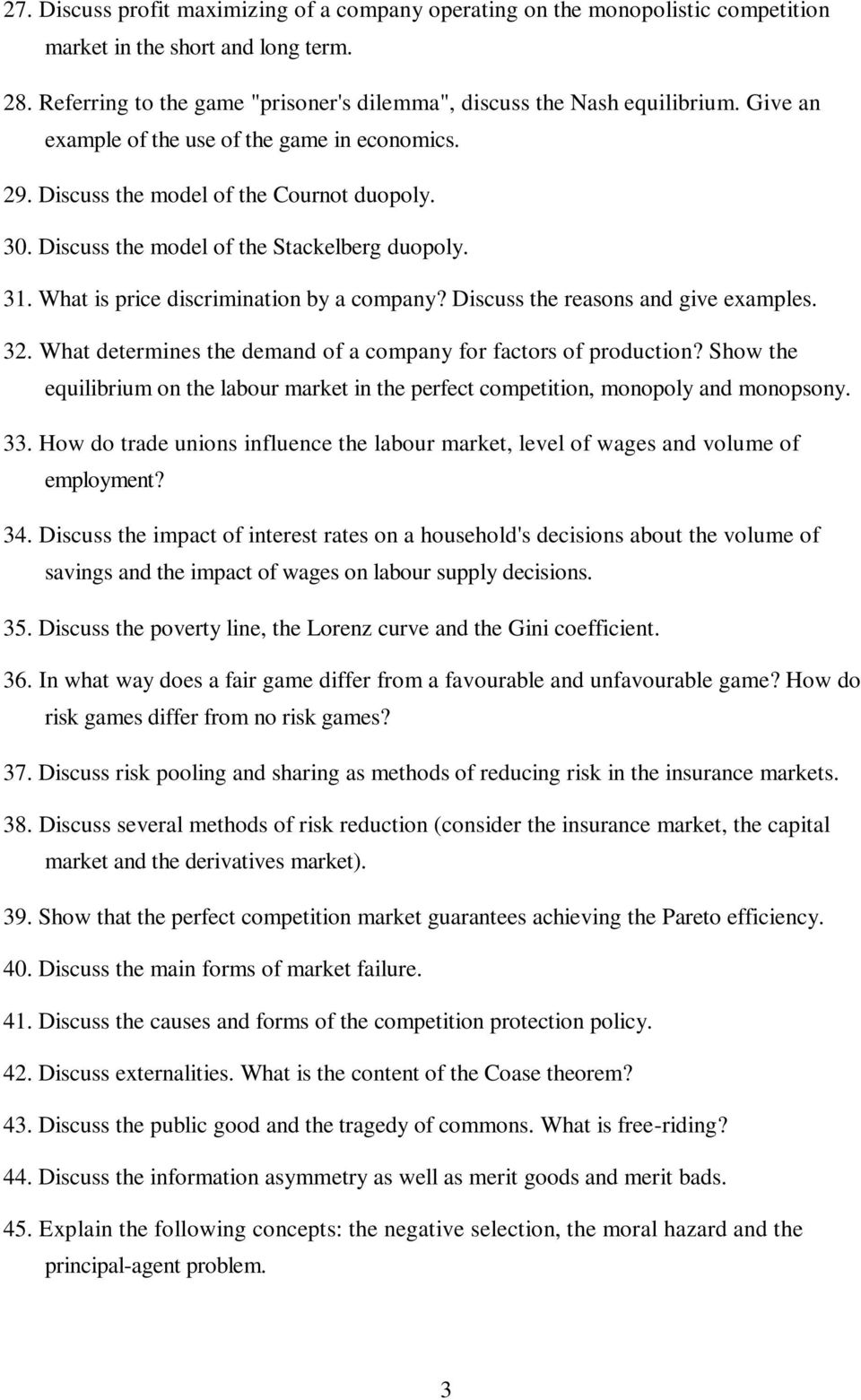 Discuss the reasons and give examples. 32. What determines the demand of a company for factors of production?