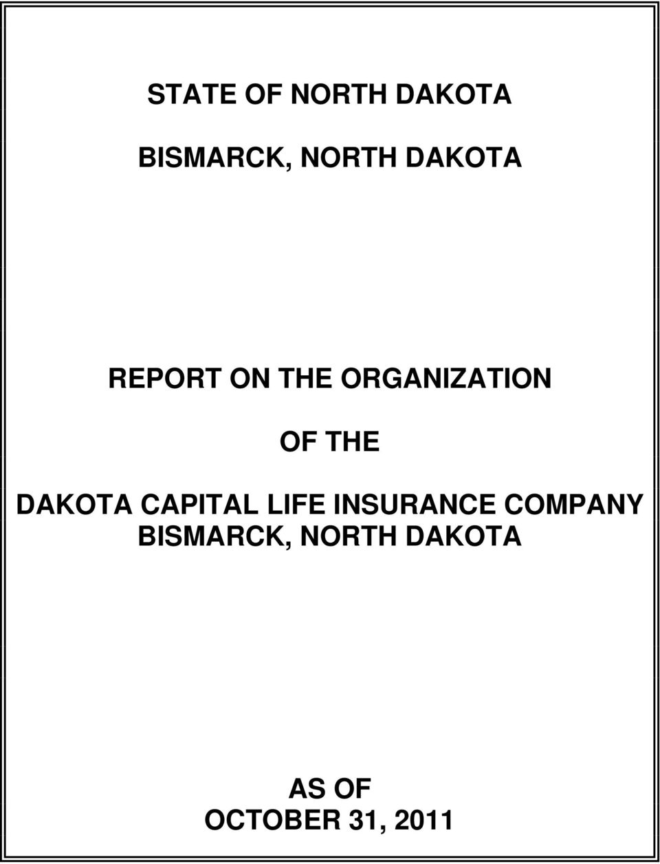 DAKOTA CAPITAL LIFE INSURANCE COMPANY