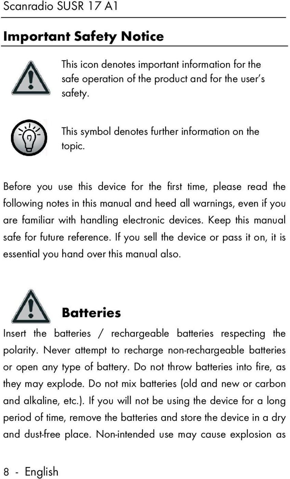 Before you use this device for the first time, please read the following notes in this manual and heed all warnings, even if you are familiar with handling electronic devices.
