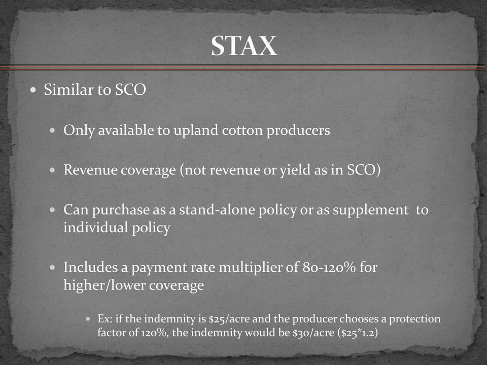 a payment rate multiplier of 80-120% for higher/lower coverage Ex: if the indemnity is $25/acre