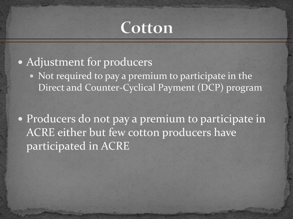 (DCP) program Producers do not pay a premium to participate