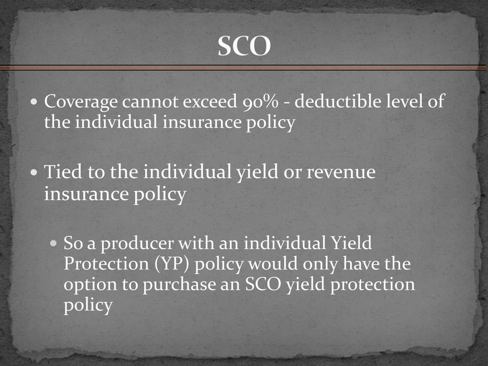 policy So a producer with an individual Yield Protection (YP)