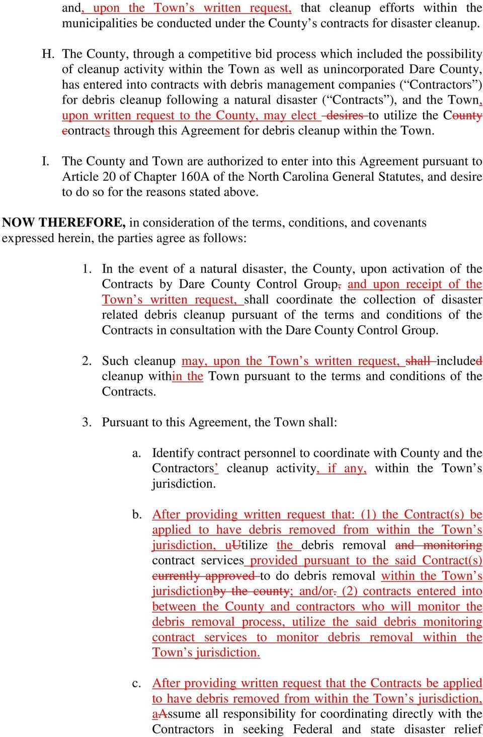 management companies ( Contractors ) for debris cleanup following a natural disaster ( Contracts ), and the Town, upon written request to the County, may elect desires to utilize the County contracts