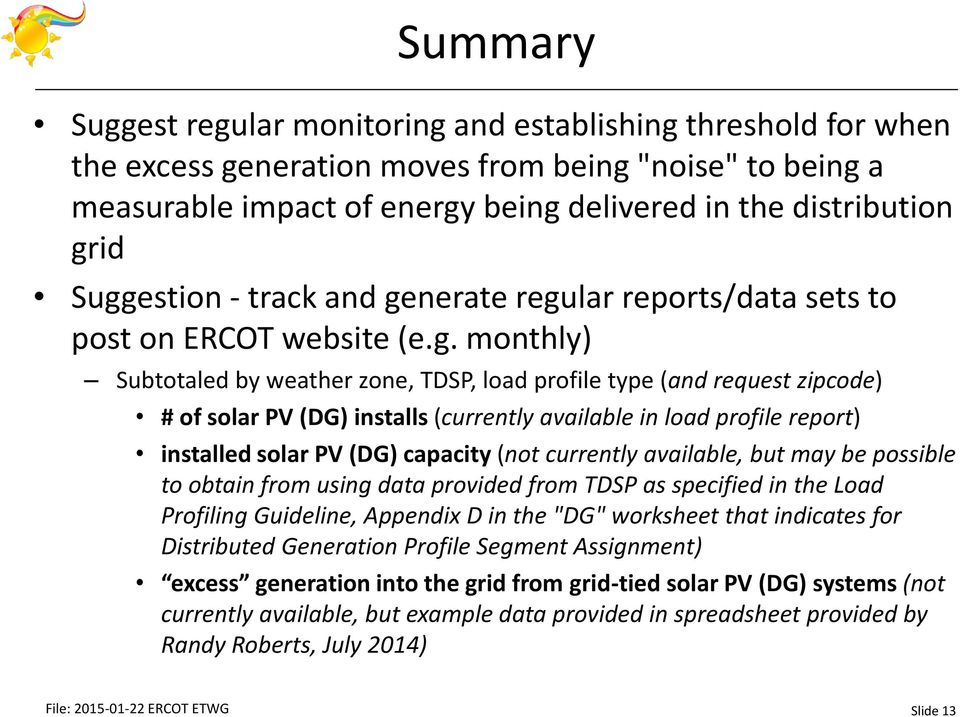 (currently available in load profile report) installed solar PV (DG) capacity (not currently available, but may be possible to obtain from using data provided from TDSP as specified in the Load