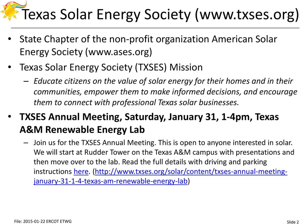 connect with professional Texas solar businesses. TXSES Annual Meeting, Saturday, January 31, 1-4pm, Texas A&M Renewable Energy Lab Join us for the TXSES Annual Meeting.