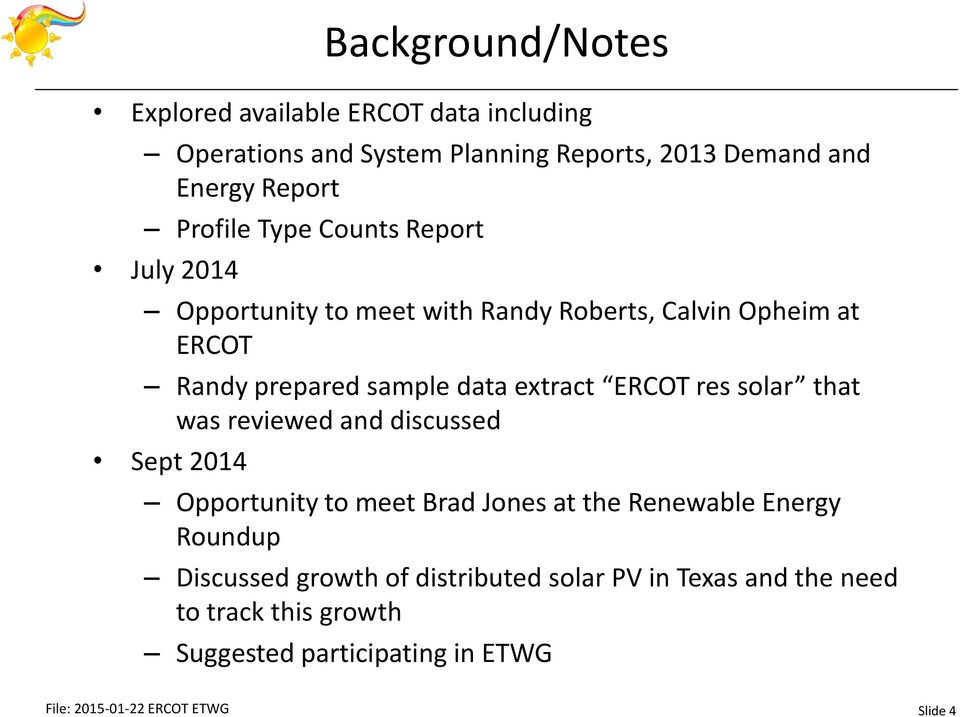 extract ERCOT res solar that was reviewed and discussed Sept 2014 Opportunity to meet Brad Jones at the Renewable Energy Roundup