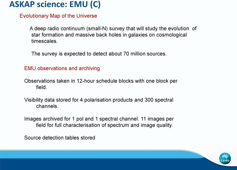 EMU observations and archiving Observations taken in 12-hour schedule blocks with one block per field.