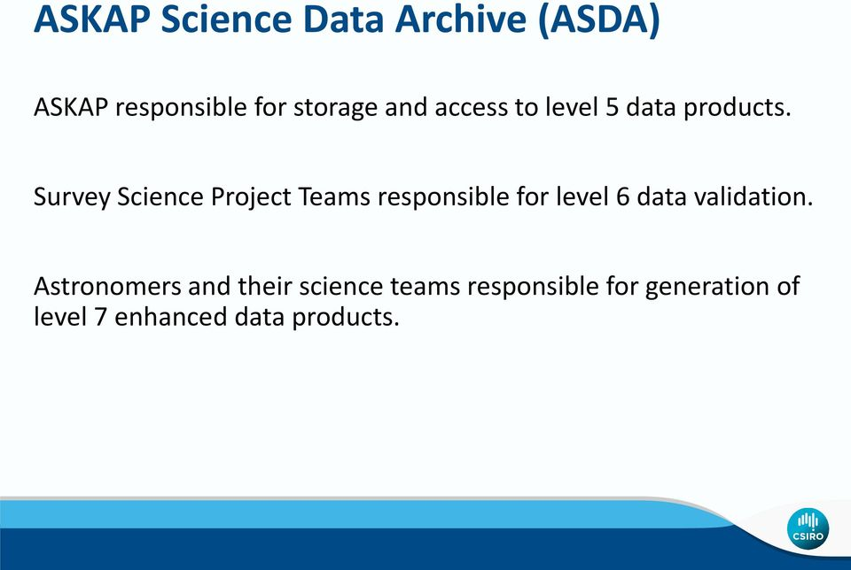 Survey Science Project Teams responsible for level 6 data