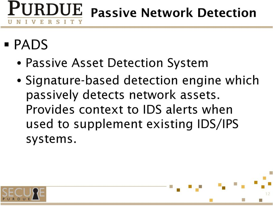 passively detects network assets.