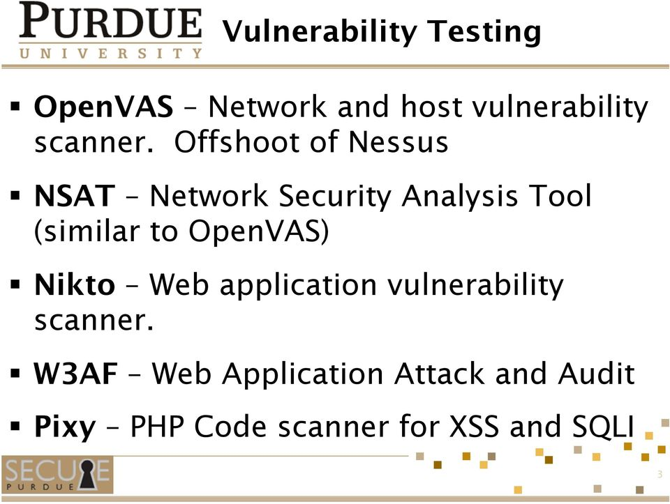 Offshoot of Nessus NSAT Network Security Analysis Tool (similar to