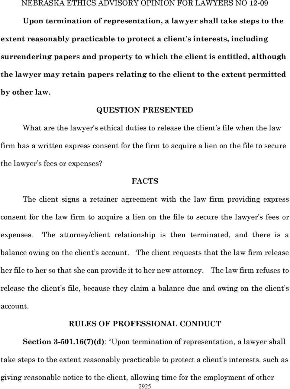 QUESTION PRESENTED What are the lawyer s ethical duties to release the client s file when the law firm has a written express consent for the firm to acquire a lien on the file to secure the lawyer s