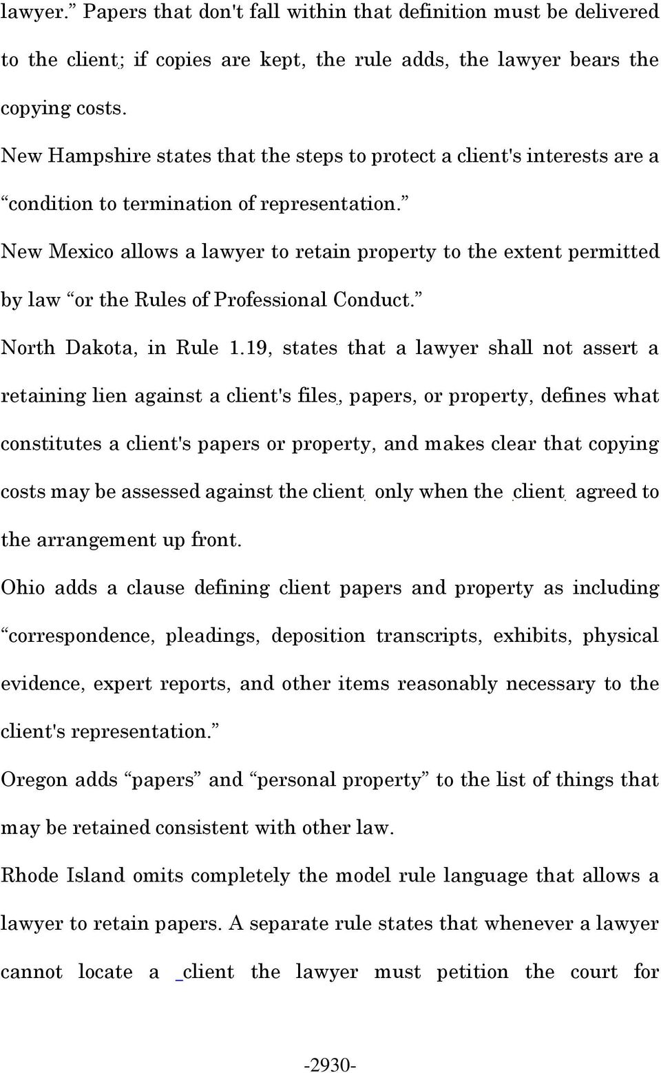 New Mexico allows a lawyer to retain property to the extent permitted by law or the Rules of Professional Conduct. North Dakota, in Rule 1.