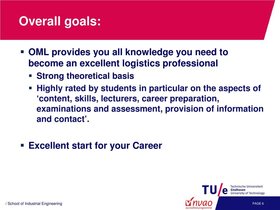 of content, skills, lecturers, career preparation, examinations and assessment, provision of