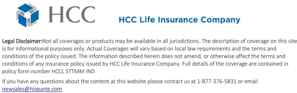 Actual Coverages will vary based on local law requirements and the terms and conditions of the policy issued.