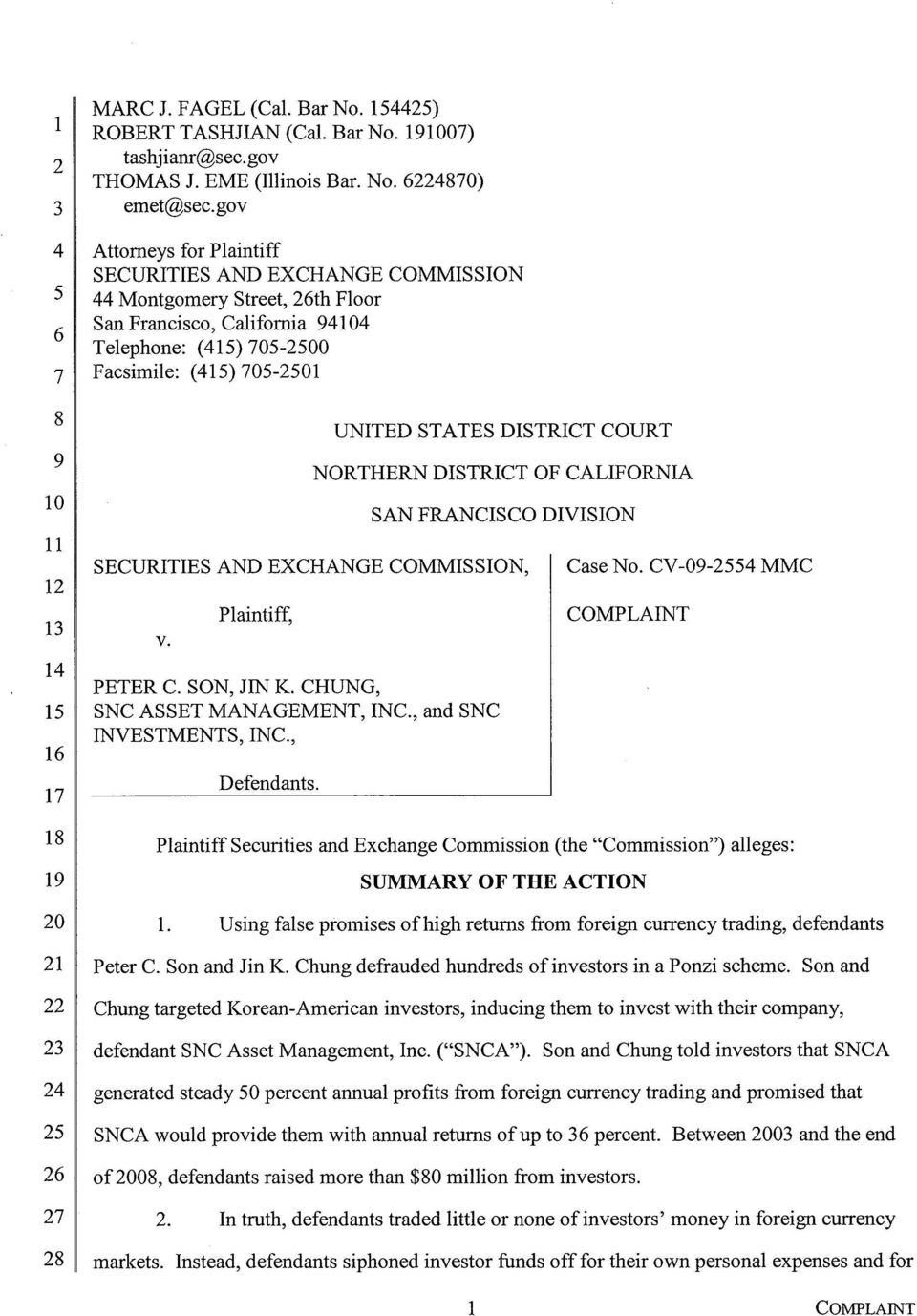 DISTRICT OF CALIFORNIA SAN FRANCISCO DIVISION SECURITIES AND EXCHANGE COMMISSION, v. Plaintiff, PETER C. SON, lin K. CHUNG, SNC ASSET MANAGEMENT, INC., and SNC INVESTMENTS, INC., Defendants. Case No.