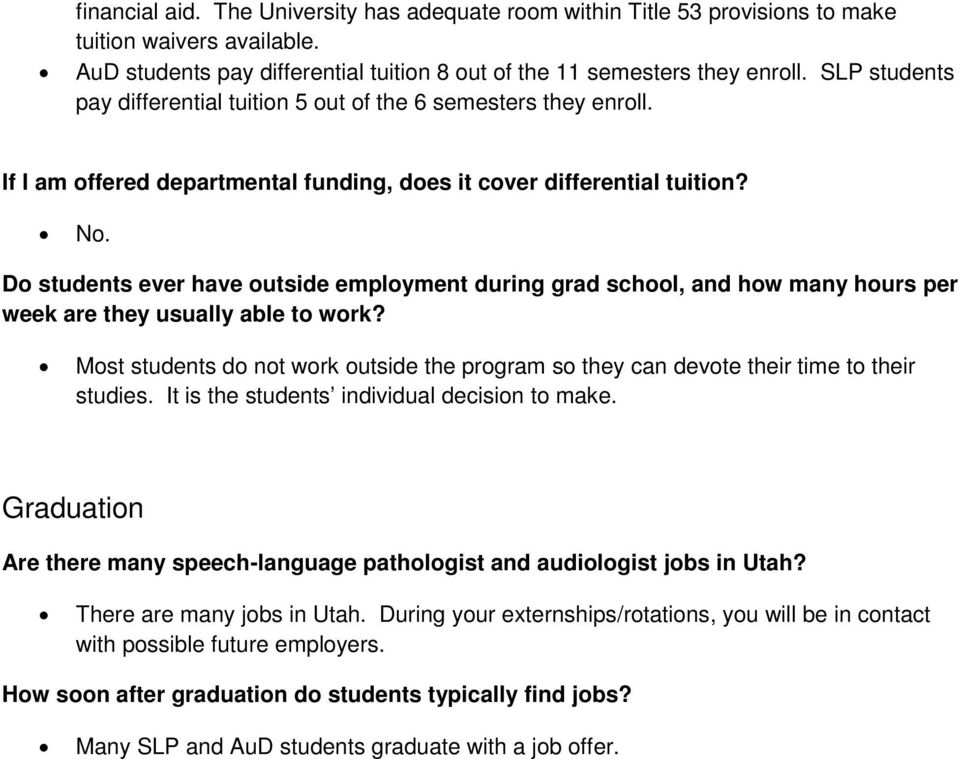 Do students ever have outside employment during grad school, and how many hours per week are they usually able to work?