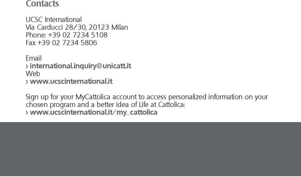 it Sign up for your MyCattolica account to access personalized information on your