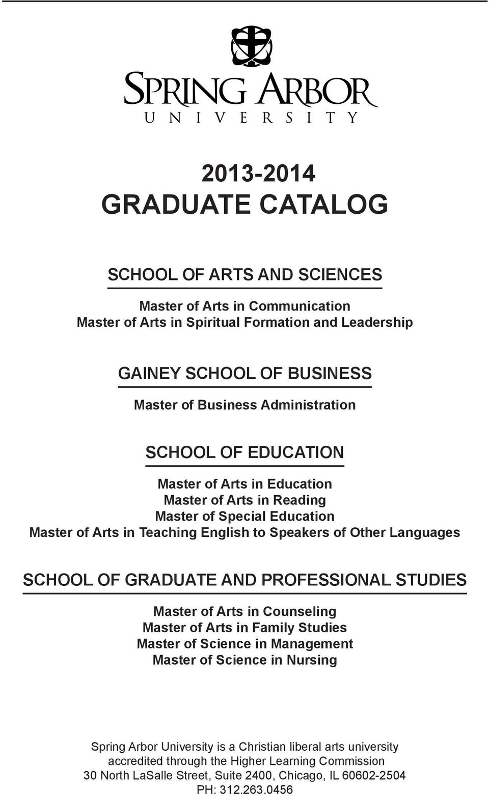 Other Languages School of GRADUATE AND PROFESSIONAL Studies Master of Arts in Counseling Master of Arts in Family Studies Master of Science in Management Master of Science in