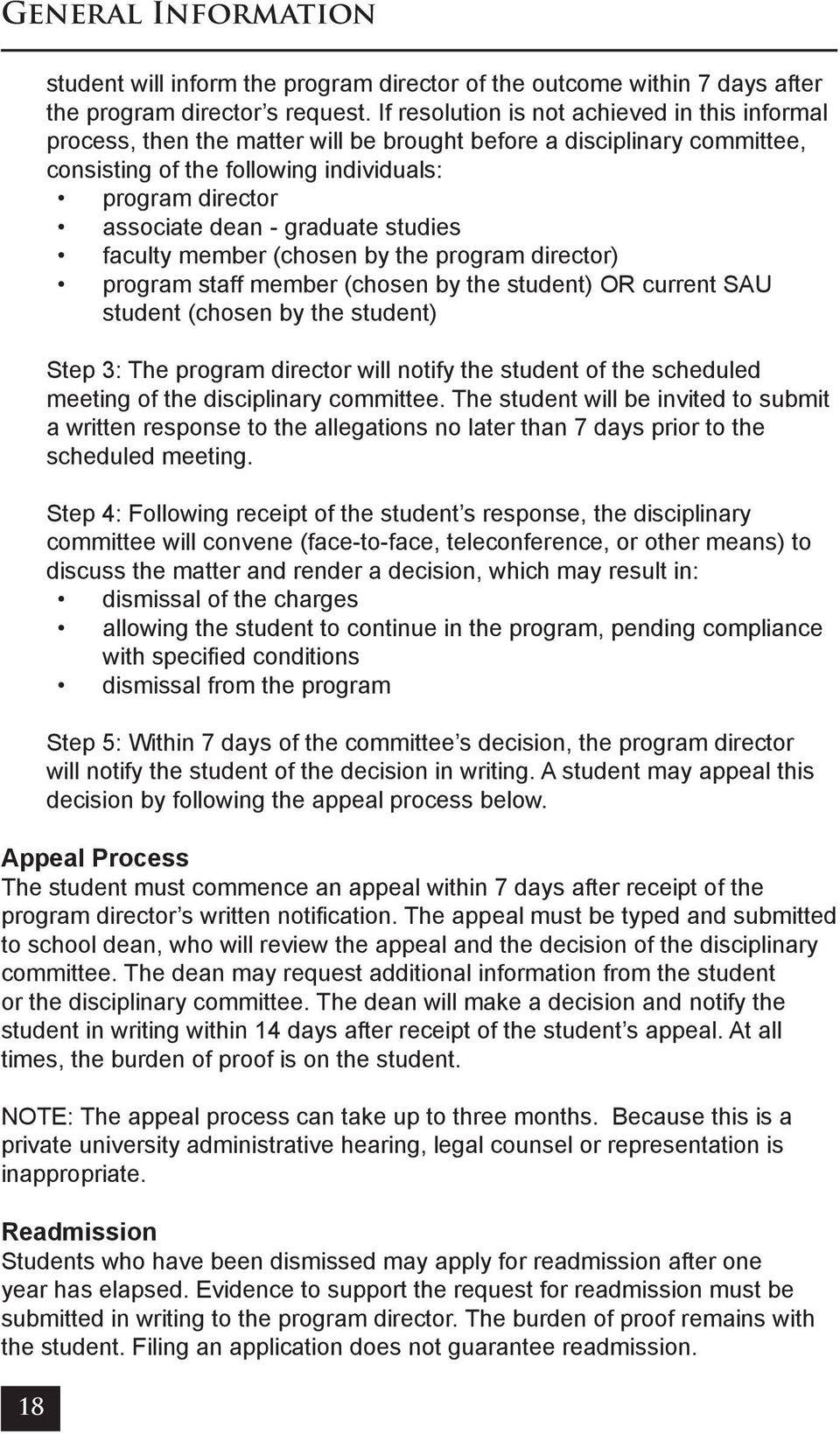 graduate studies faculty member (chosen by the program director) program staff member (chosen by the student) OR current SAU student (chosen by the student) Step 3: The program director will notify