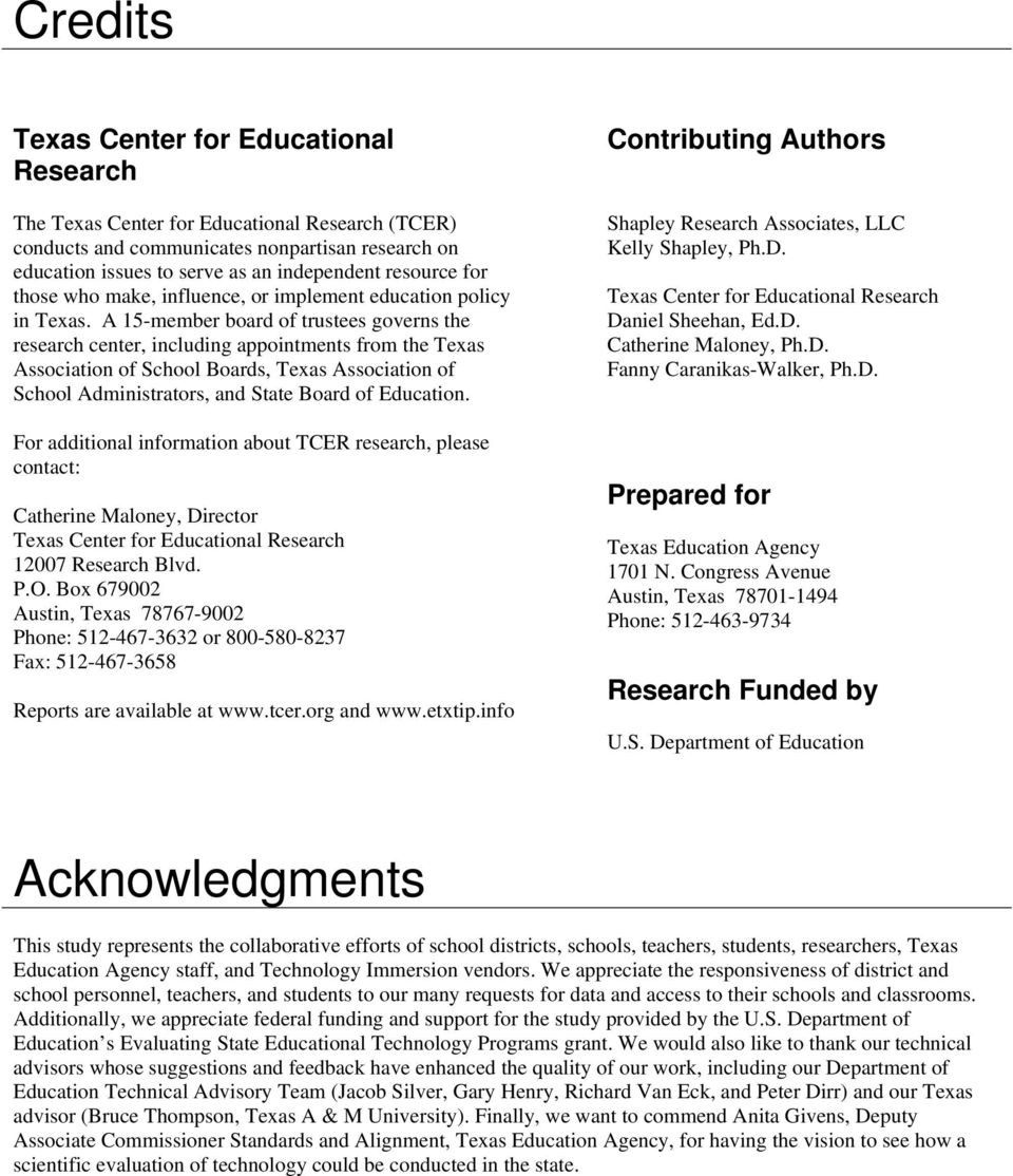 A 15-member board of trustees governs the research center, including appointments from the Texas Association of School Boards, Texas Association of School Administrators, and State Board of Education.