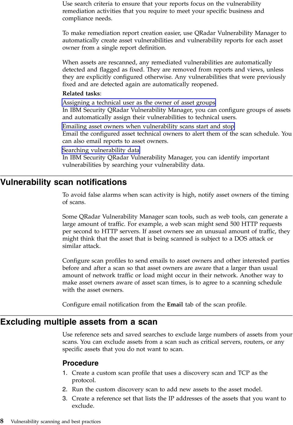 definition. When assets are rescanned, any remediated vulnerabilities are automatically detected and flagged as fixed.