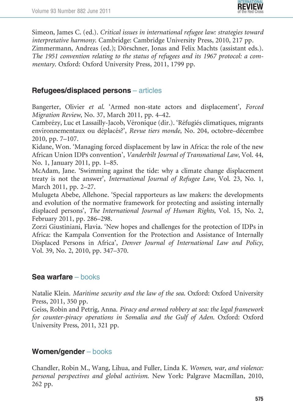 Refugees/displaced persons articles Bangerter, Olivier et al. Armed non-state actors and displacement, Forced Migration Review, No. 37, March 2011, pp. 4 42.