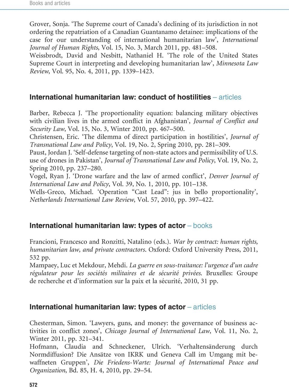 humanitarian law, International Journal of Human Rights, Vol. 15, No. 3, March 2011, pp. 481 508. Weissbrodt, David and Nesbitt, Nathaniel H.
