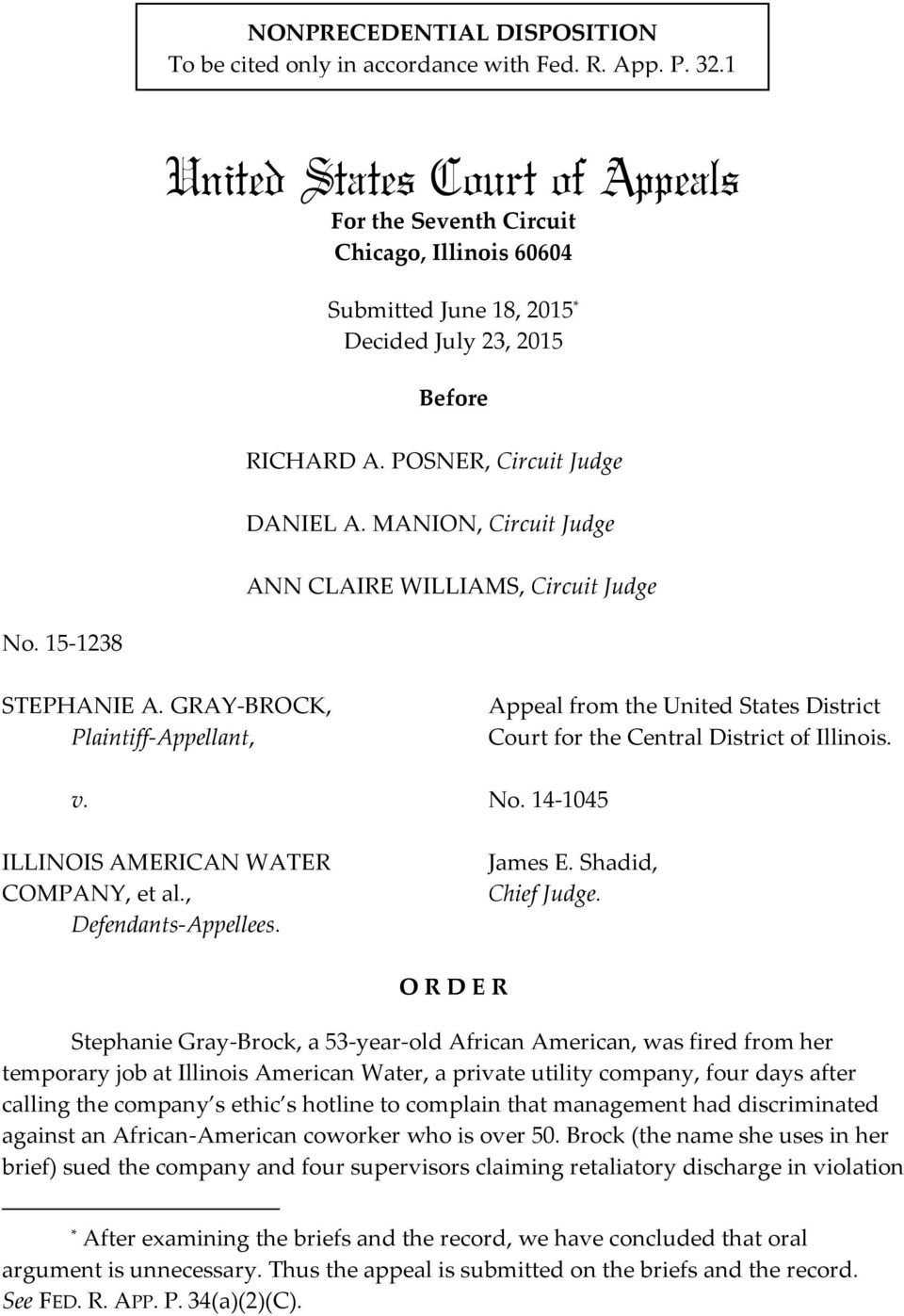 MANION, Circuit Judge ANN CLAIRE WILLIAMS, Circuit Judge No. 15-1238 STEPHANIE A. GRAY-BROCK, Plaintiff-Appellant, v. ILLINOIS AMERICAN WATER COMPANY, et al., Defendants-Appellees.