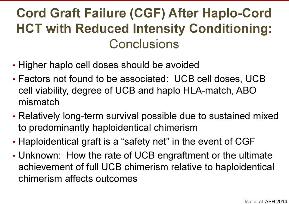 possible due to sustained mixed to predominantly haploidentical chimerism Haploidentical graft is a safety net in the event of CGF Unknown: How