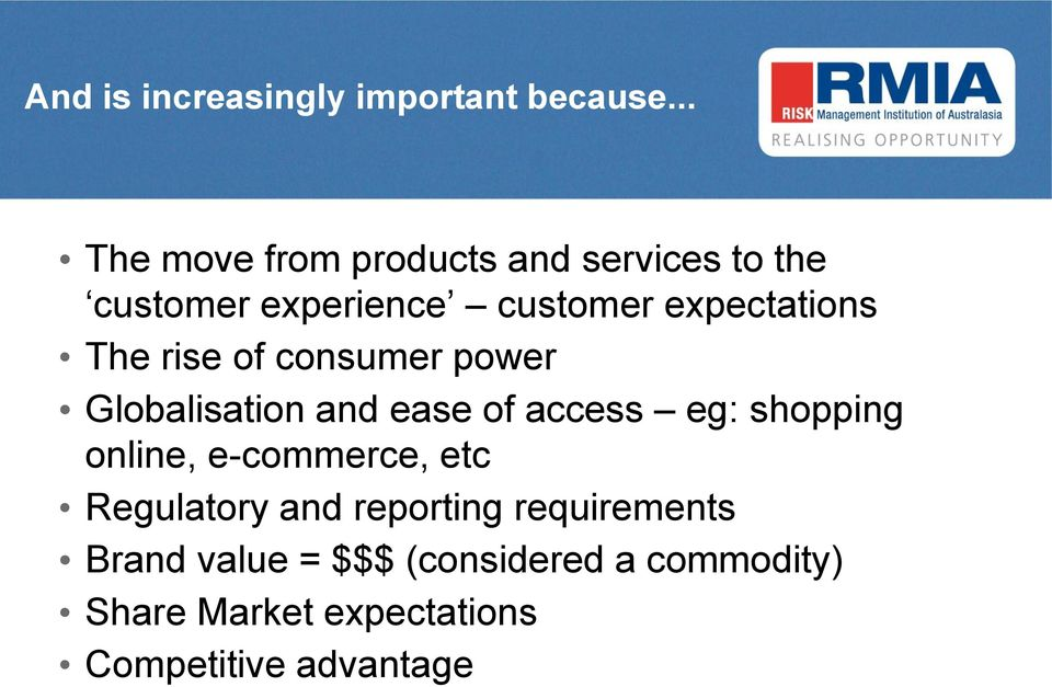 The rise of consumer power Globalisation and ease of access eg: shopping online,