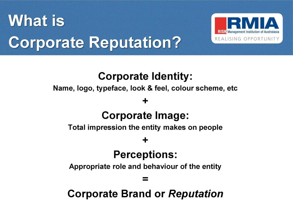 scheme, etc + Corporate Image: Total impression the entity makes