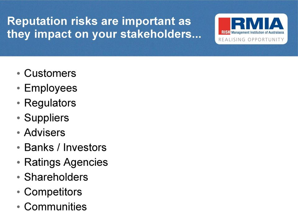 .. Customers Employees Regulators Suppliers