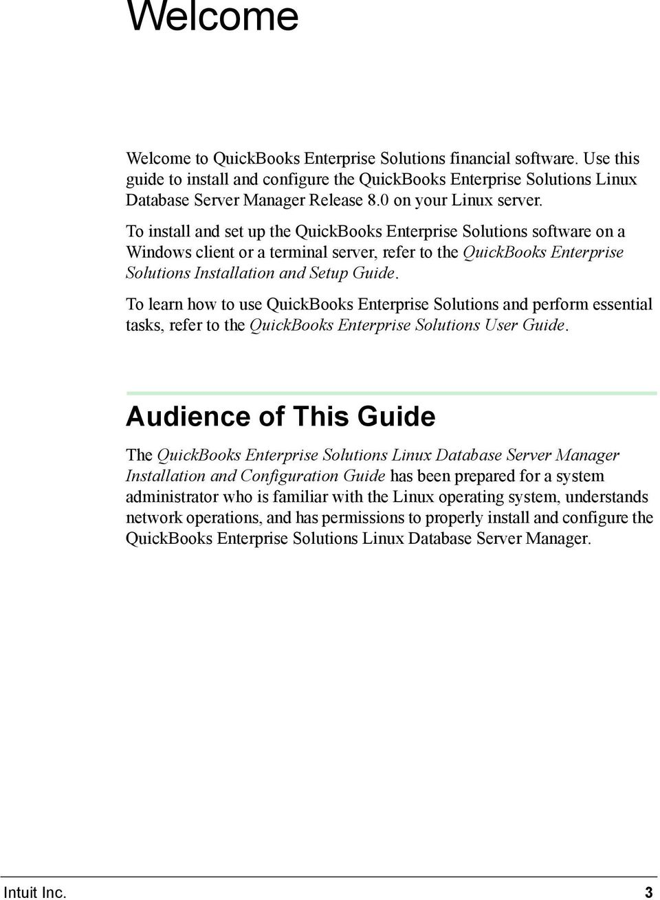 To install and set up the QuickBooks Enterprise Solutions software on a Windows client or a terminal server, refer to the QuickBooks Enterprise Solutions Installation and Setup Guide.