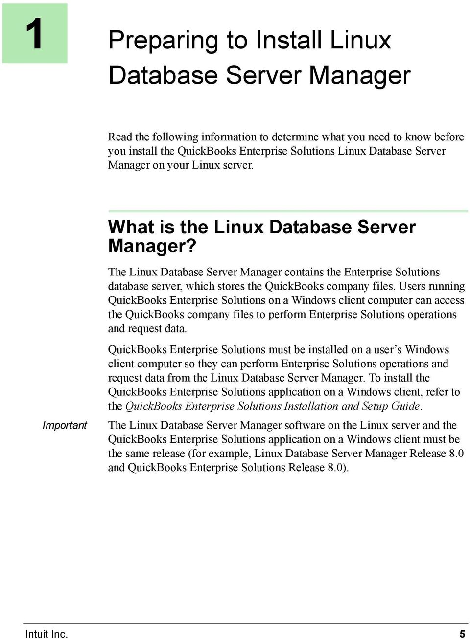The Linux Database Server Manager contains the Enterprise Solutions database server, which stores the QuickBooks company files.