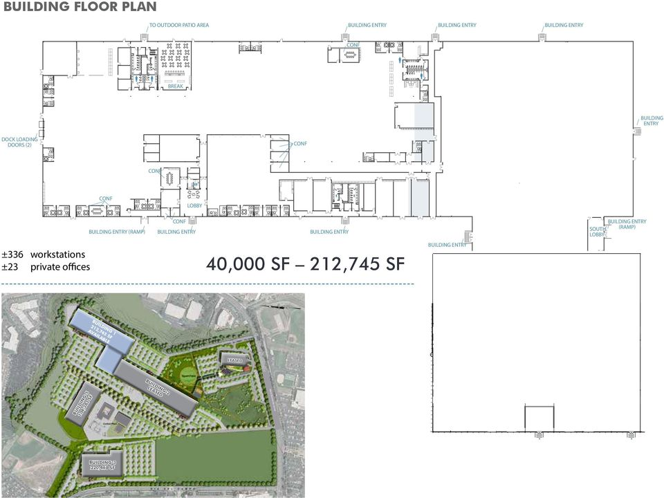 ENTRY (RAMP) ±336 workstations ±23 private offices 40,000 SF 212,745 SF BUILDING ENTRY BUI BUILDING 1 212,745 SF