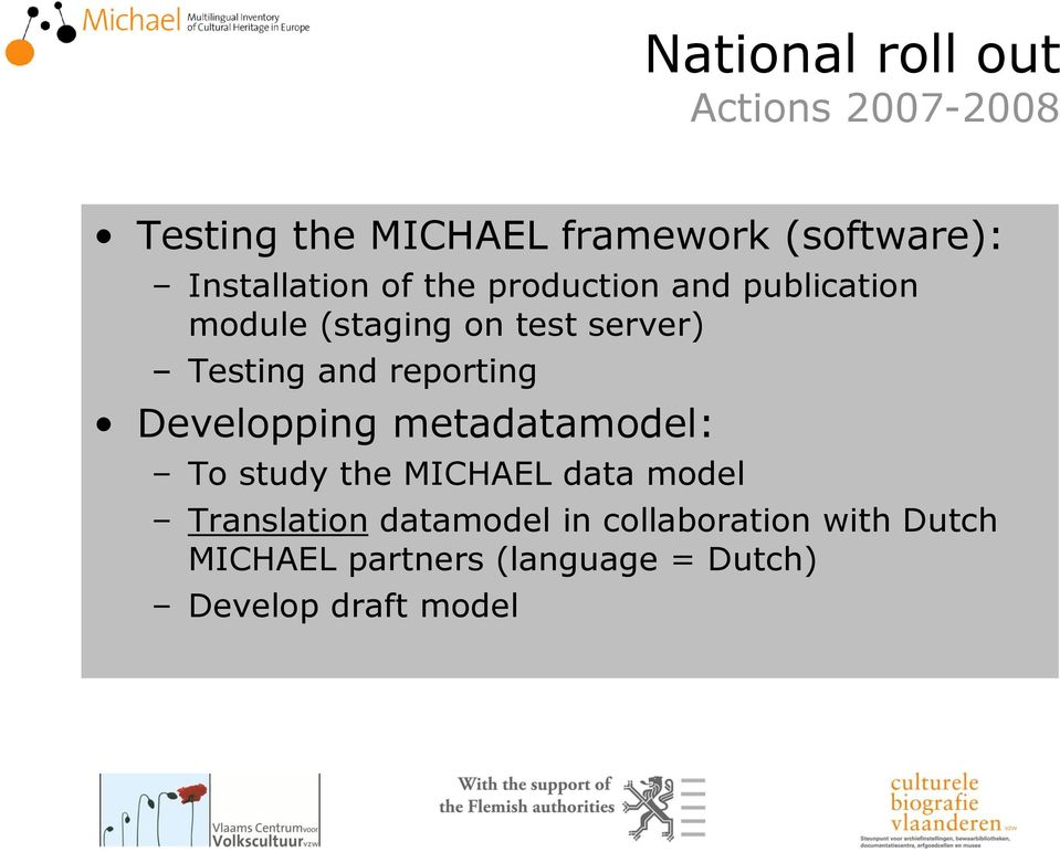 Testing and reporting Developping metadatamodel: To study the MICHAEL data model