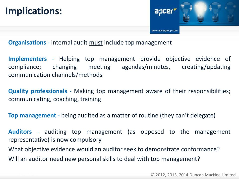 communicating, coaching, training Top management - being audited as a matter of routine (they can t delegate) Auditors - auditing top management (as opposed to the