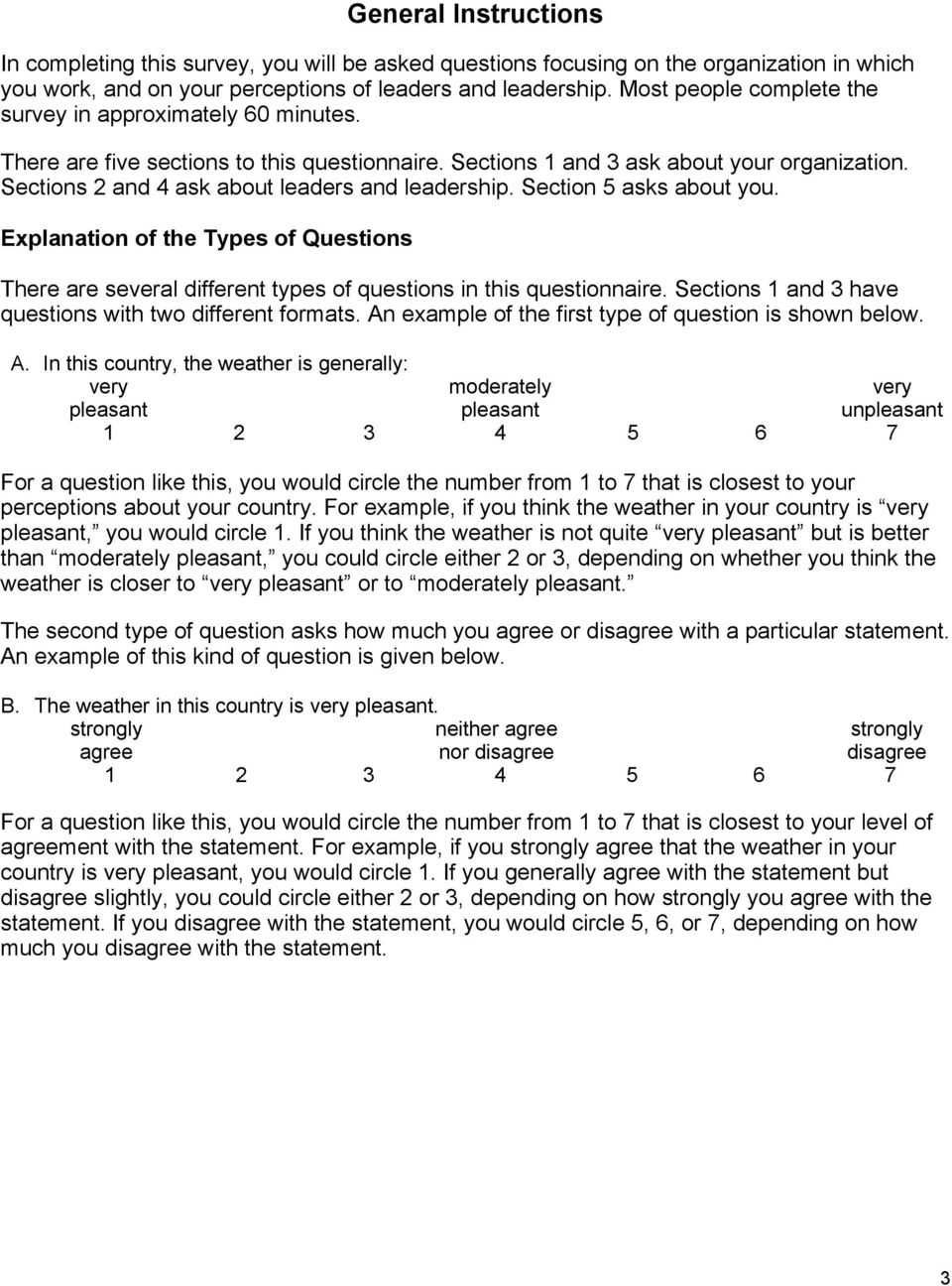 Sections 2 and 4 ask about leaders and leadership. Section 5 asks about you. Explanation of the Types of Questions There are several different types of questions in this questionnaire.
