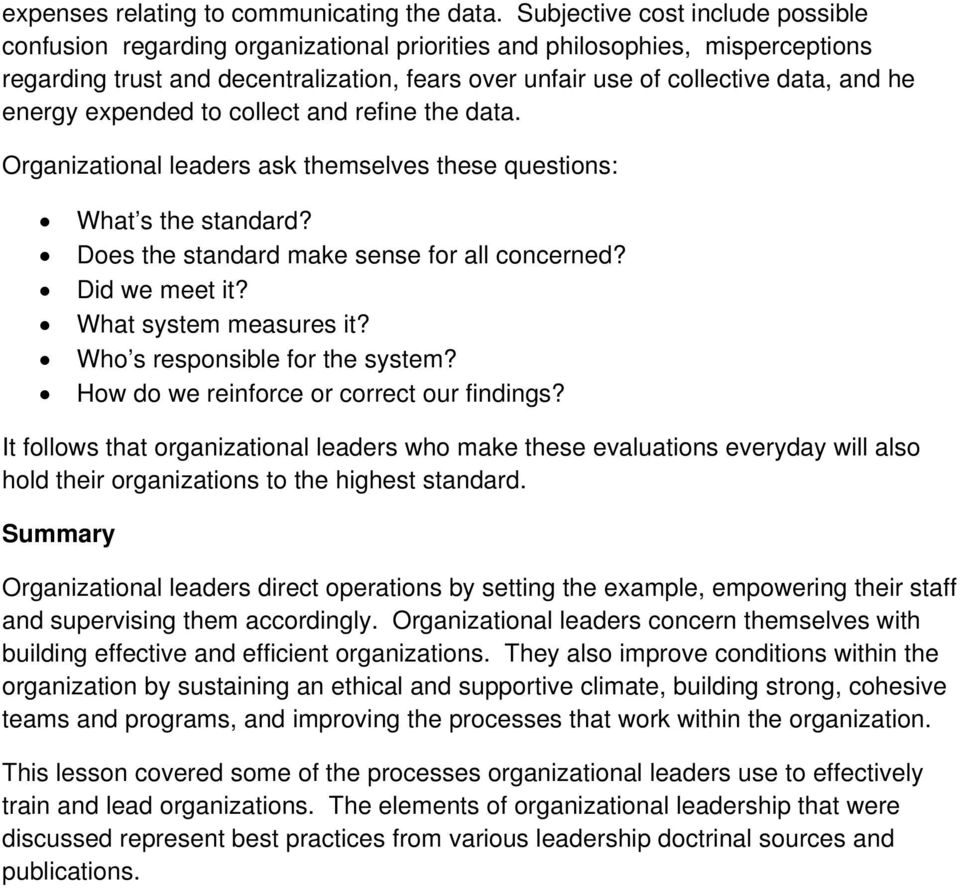 energy expended to collect and refine the data. Organizational leaders ask themselves these questions: What s the standard? Does the standard make sense for all concerned? Did we meet it?