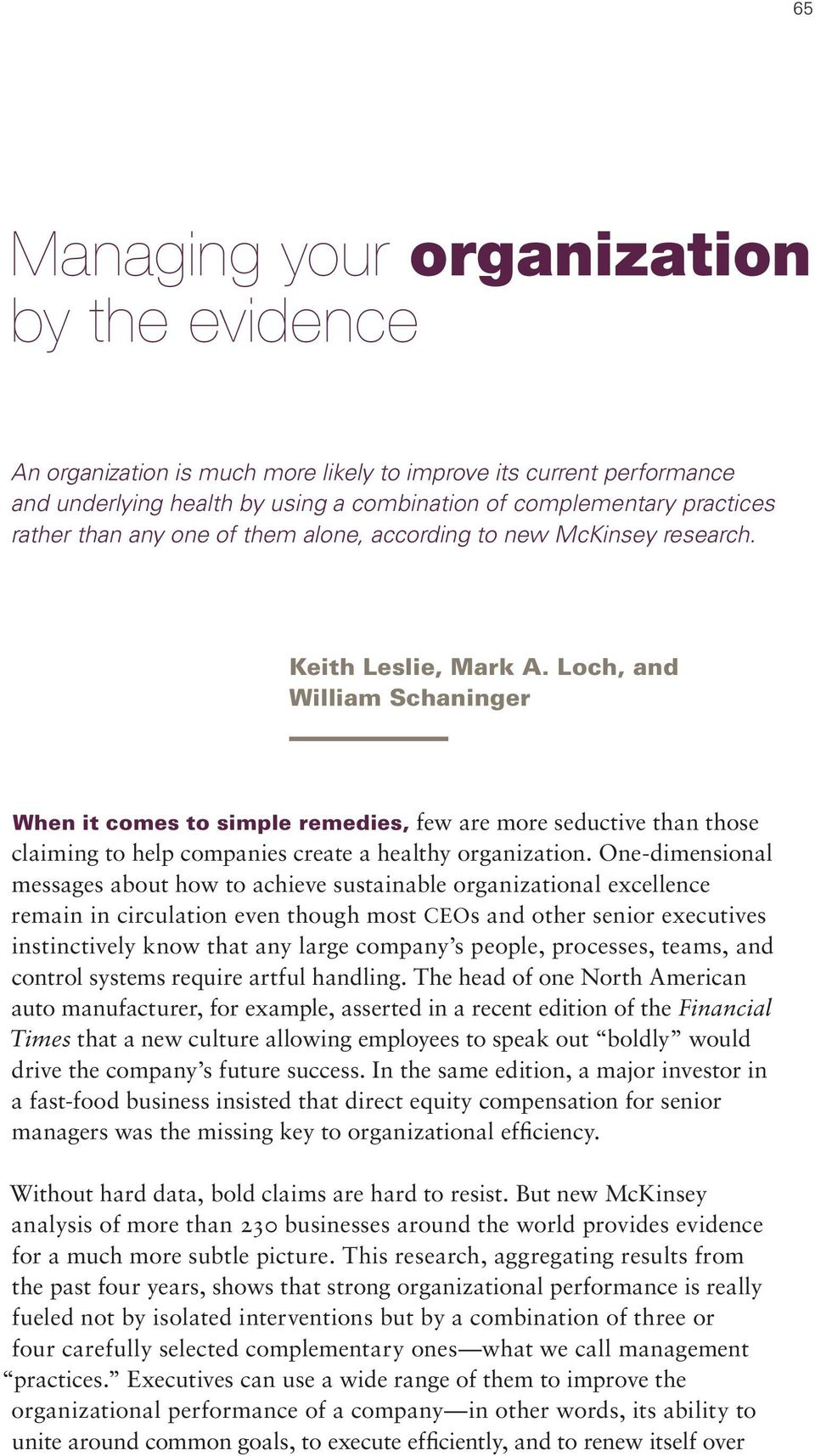 Loch, and William Schaninger When it comes to simple remedies, few are more seductive than those claiming to help companies create a healthy organization.