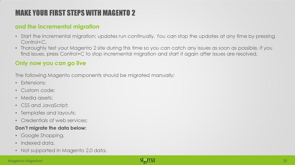 If you find issues, press Control+C to stop incremental migration and start it again after issues are resolved.