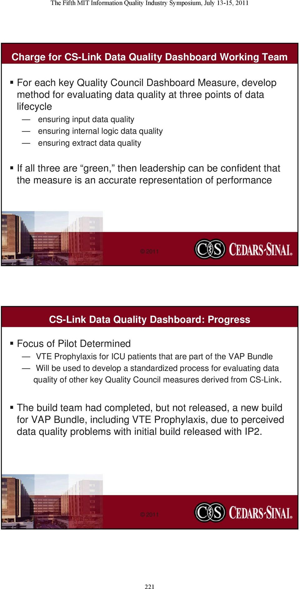 CS-Link Data Quality Dashboard: Progress Focus of Pilot Determined VTE Prophylaxis for ICU patients that are part of the VAP Bundle Will be used to develop a standardized process for evaluating data