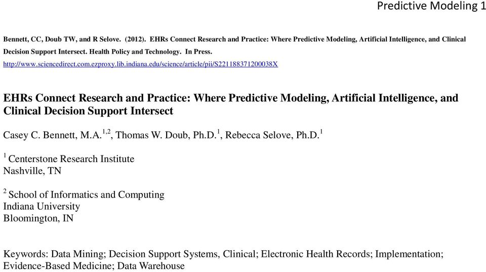 edu/science/article/pii/s221188371200038x EHRs Connect Research and Practice: Where Predictive Modeling, Artificial Intelligence, and Clinical Decision Support Intersect Casey C. Bennett, M.A. 1,2, Thomas W.