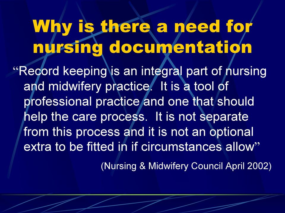 It is a tool of professional practice and one that should help the care process.