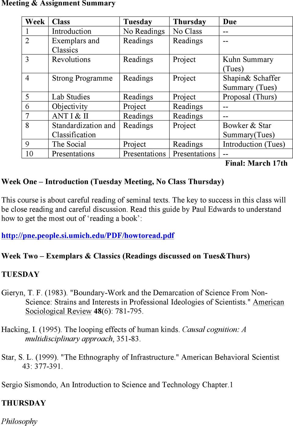 and Classification Readings Project Bowker & Star Summary(Tues) 9 The Social Project Readings Introduction (Tues) 10 Presentations Presentations Presentations -- Final: March 17th Week One