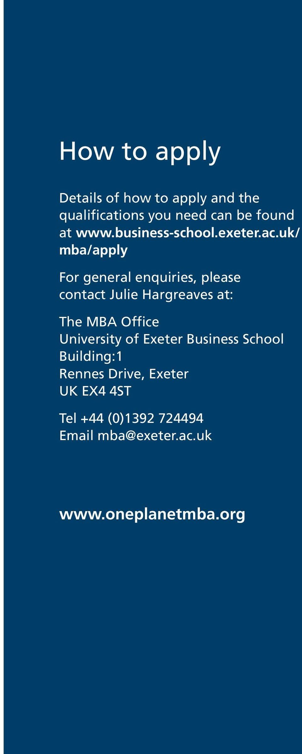 mba@exeter.ac.uk www.oneplanetmba.org I manage resources, just like many managers, but mine are physical, tangible, environmental resources.