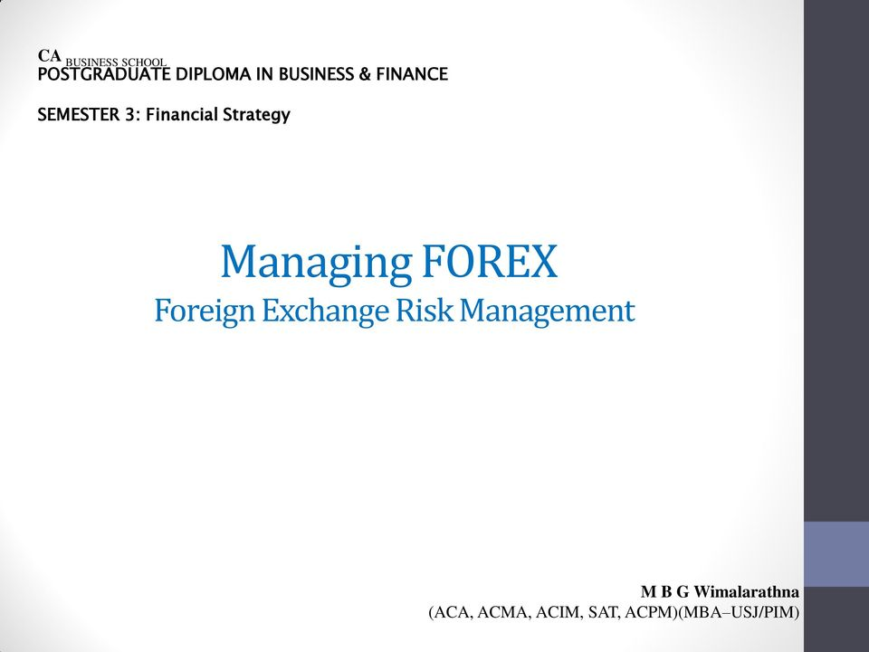 Managing FOREX Foreign Exchange Risk Management M
