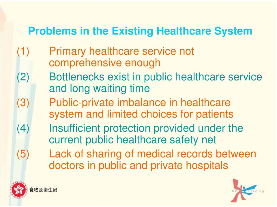 healthcare system and limited choices for patients (4) Insufficient protection provided under the current